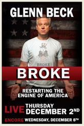 Glenn Beck Encore: Broke showtimes and tickets