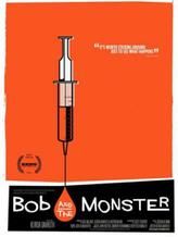 Bob and the Monster showtimes and tickets