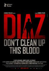 Diaz: Don't Clean Up This Blood showtimes and tickets