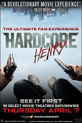 Hardcore Henry: The Ultimate Fan Experience showtimes and tickets