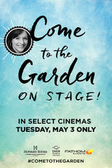 Come to The Garden – On Stage! showtimes and tickets