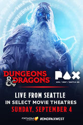 Dungeons & Dragons: PAX West showtimes and tickets