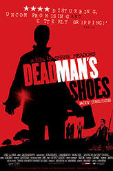 Dead Man's Shoes showtimes and tickets