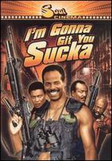 I'm Gonna Git You Sucka showtimes and tickets