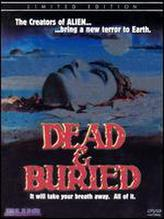 Dead and Buried showtimes and tickets