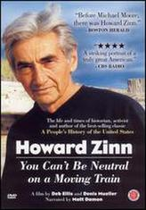 Howard Zinn: You Can't Be Neutral on a Moving Train showtimes and tickets