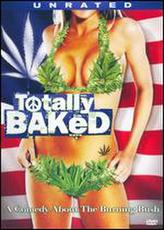 Totally Baked: A Pot-U-Mentary showtimes and tickets