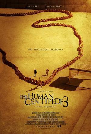 "Poster for ""The Human Centipede 3."""