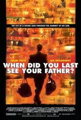 When Did You Last See Your Father? showtimes and tickets