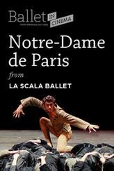 Notre Dame de Paris (La Scala Ballet) showtimes and tickets
