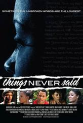 Things Never Said showtimes and tickets