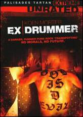 Ex Drummer showtimes and tickets