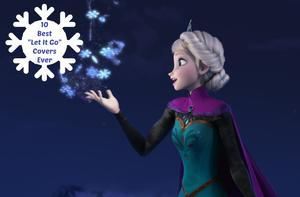 """The 10 Best-Ever Covers of 'Frozen''s """"Let It Go"""""""