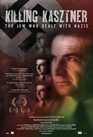 "Poster art for ""Killing Kasztner: The Jew Who Dealt With Nazis."""