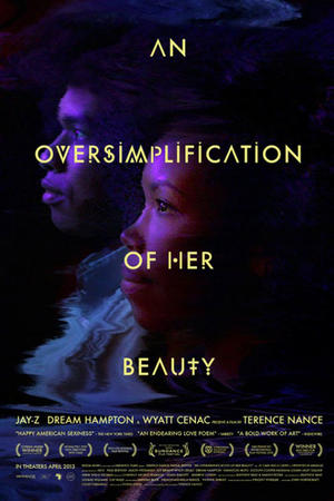"""Poster art for """"An Oversimplification of Her Beauty."""""""