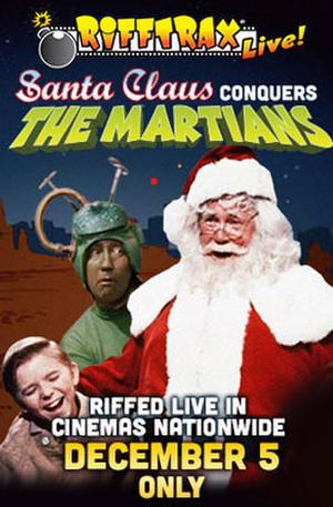 "Poster art for ""RIffTrax Live: Santa Claus Conquers the Martians."""