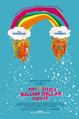 Tim and Eric's Billion Dollar Movie showtimes and tickets