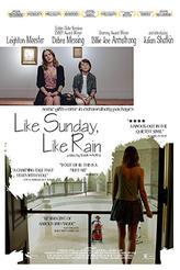 Like Sunday, Like Rain showtimes and tickets