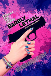Barely Lethal showtimes and tickets