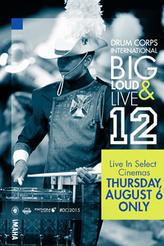 DCI 2015: Big, Loud & Live 12 showtimes and tickets