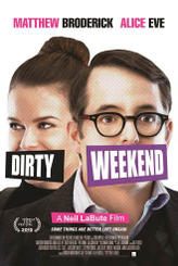 Dirty Weekend  showtimes and tickets