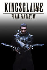 Kingsglaive: Final Fantasy XV showtimes and tickets
