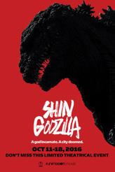 Shin Godzilla (Godzilla Resurgence) showtimes and tickets
