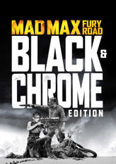 Mad Max: Fury Road: Black & Chrome Edition showtimes and tickets