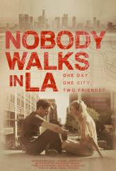 Nobody Walks in L.A. showtimes and tickets
