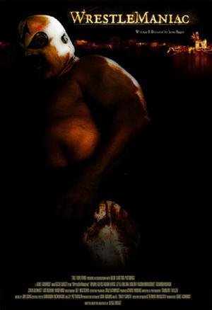 """Poster art for """"WrestleManiac."""""""