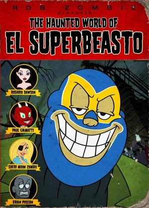 """Poster art for """"The Haunted World of El Superbeasto."""""""