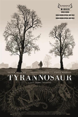 """Poster art for """"Tyrannosaur."""""""