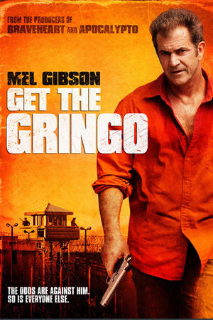 """Poster art for """"Get the Gringo."""""""