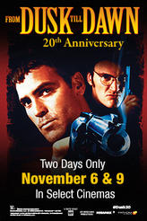 From Dusk Till Dawn 20th Anniversary showtimes and tickets