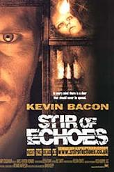 Stir of Echoes showtimes and tickets