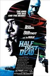 Half Past Dead showtimes and tickets