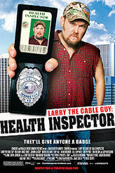 Larry the Cable Guy: Health Inspector showtimes and tickets
