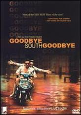 Goodbye South, Goodbye showtimes and tickets