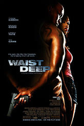 Waist Deep showtimes and tickets