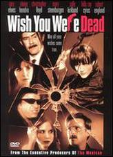 Wish You Were Dead showtimes and tickets