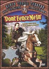 Don't Fence Me In showtimes and tickets