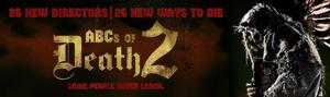 Will You Survive Long Enough to See This Exclusive Image from 'ABCs of Death 2'?