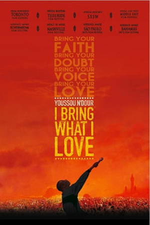 """Poster art for """"Youssou N'dour: I Bring What I Love."""""""