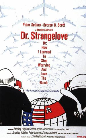 """Poster art for """"Dr. Strangelove or: How I Learned to Stop Worrying and Love."""""""