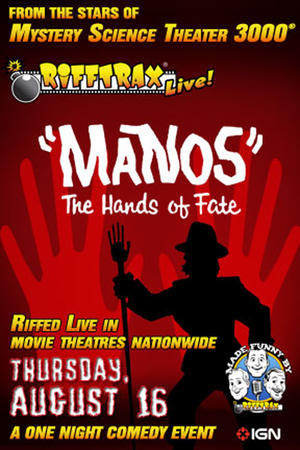 "Poster art for ""Rifftrax Live: ""Manos"" The Hands of Fate."""