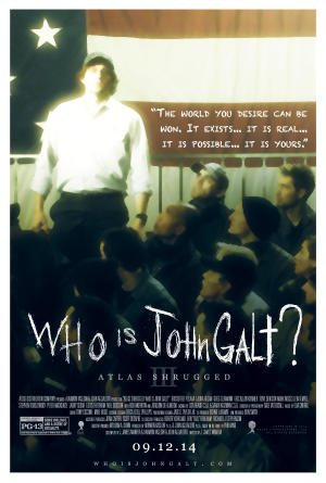 "Poster art for ""Atlas Shrugged: Who is John Galt?"""