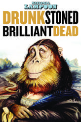 Drunk Stoned Brilliant Dead: The Story of the National Lampoon showtimes and tickets