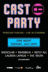 Cast Party: Podcast Festival LIVE showtimes and tickets