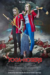 Yoga Hosers showtimes and tickets