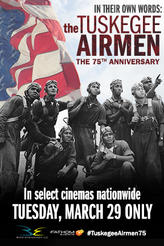 In Their Own Words: The Tuskegee Airmen showtimes and tickets